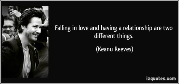quote-falling-in-love-and-having-a-relationship-are-two-different-things-keanu-reeves-152292